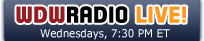 WDW Radio Live Wednesdays at 7:30 p.m. ET