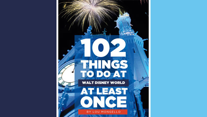 New Book! 102 Things To Do at Walt Disney World At Least Once