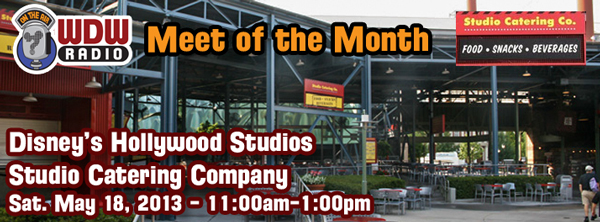 wdw-radio-disney-meet-of-the-month-disney-may-2013-disneys-hollywood-studios-studios-catering-company