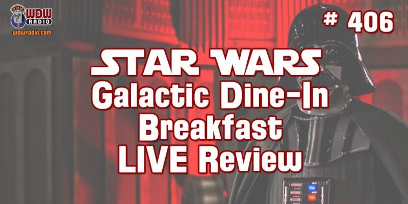 WDW Radio 406 Star Wars Dine In Galactic Breakfast At